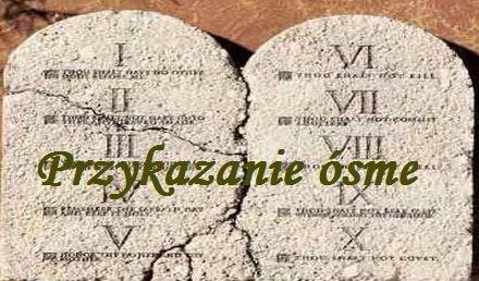 [:pl]Katecheza biblijna - ósme przykazanie - nie mów fałszywego świadectwa ...[:]