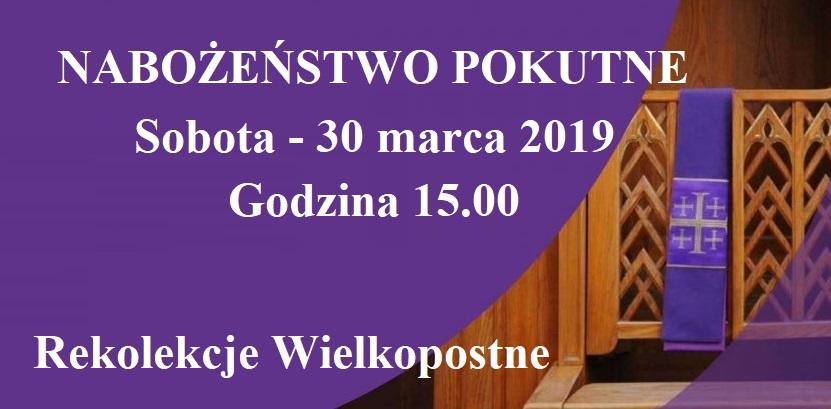 Nabożeństwo Pokutne sobota 30 marca 2019 roku godz. 15.00