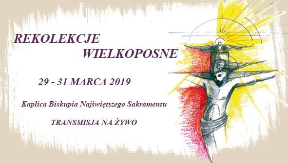 Rekolekcje Wielkopostne 29-31 marca 2019 r.
