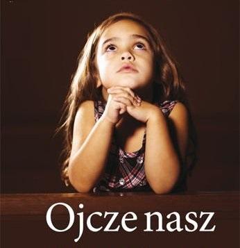 Katecheza  - Ojcze nasz , któryś jest w niebie ... podsumowanie .02.04.2019 r.