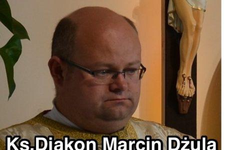 Czwartek  28 maja - ks. Diakon Marcin Dżula