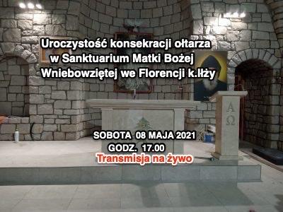 Uroczystość konsekracji ołtarza w Sanktruarium Matki Bożej we Florencji