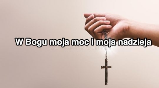 W Bogu moja siła i moja nadzieja