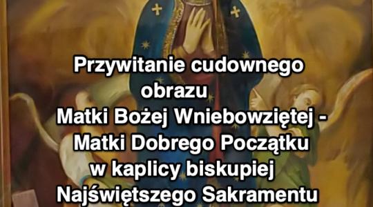 Uroczyste przywitanie cudownego obrazu Matki Bożej Wniebowziętej w kaplicy biskupiej